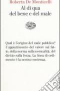 """Instant book: """"Al di qua del bene e del male. Per una teoria dei valori"""" (Einaudi 2015). By Roberta De Monticelli"""