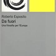 """Instant book: """"Da fuori. Una filosofia per l'Europa"""" (Einaudi 2016) by Roberto Esposito"""