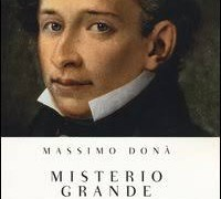 "Instant book: ""Misterio Grande. Filosofia di Giacomo Leopardi"" (Bompiani 2013). By Massimo Donà."