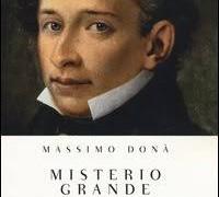 """Instant book: """"Misterio Grande. Filosofia di Giacomo Leopardi"""" (Bompiani 2013). By Massimo Donà."""