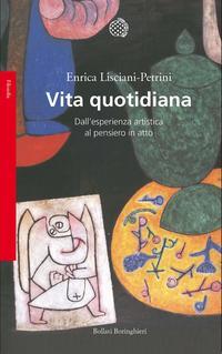 """Instant book: """"Vita quotidiana. Dall'esperienza artistica al pensiero in atto"""", by Enrica Lisciani-Petrini"""
