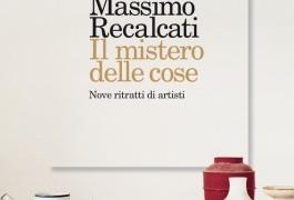 """#Instantbook: """"Il mistero delle cose. Nove ritratti di artisti"""", by Massimo Recalcati"""