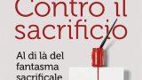 """#InstantBook: Massimo Recalcati presenta """"Contro il sacrificio"""""""