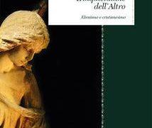 """#InstantBook: Guido Bianchini presenta, """"L'inquietudine dell'Altro. Ebraismo e cristianesimo"""""""