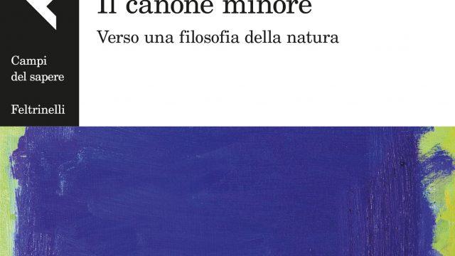 """#InstantBook: Rocco Ronchi presenta """"Il canone minore. Verso una filosofia della natura"""""""