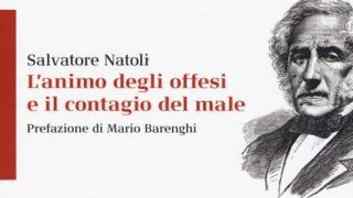 """#InstantBook: Salvatore Natoli presenta """"L'animo degli offesi e il contagio del male"""""""