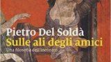 """#InstantBook: Pietro del Soldà presenta """"Sulle ali degli amici"""""""