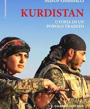 """#InstantBook: Marco Gombacci presenta, """"Kurdistan. L'utopia di un popolo tradito"""""""