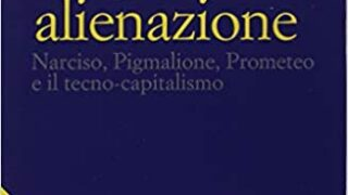 "#InstantBook: Lelio Demichelis presenta ""La grande alienazione"""