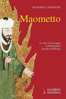 """#InstantBook: Davide Grossi presenta """"Maometto"""", di Massimo Campanini"""