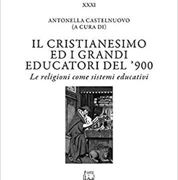 #InstantBook: Il cristianesimo e i grandi educatori del '900, di Antonella Castelnuovo
